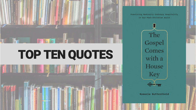 Top Ten Quotes: The Gospel Comes with a House Key